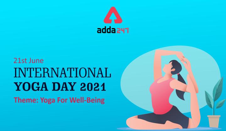 अंतर्राष्ट्रीय योग दिवस 2021 : 21 जून; जानिए क्या हैं इसका थीम, इतिहास और महत्व_40.1