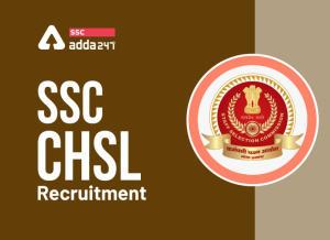 SSC CHSL 2021 : SSC CHSL के लिए 4726 रिक्तियां जारी_40.1