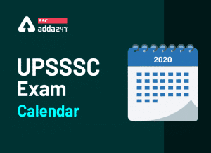 UPSSSC परीक्षा कैलेंडर 2020-21: यहाँ देखें UPSSSC की आने वाली परीक्षा की तिथि_40.1