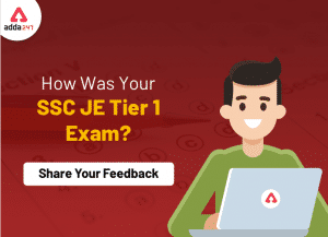 कैसी रही आपकी SSC JE की परीक्षा? हमारे साथ साझा करें अपने अनुभव_40.1