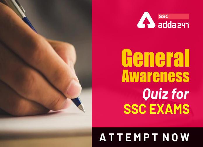 SSC सामान्य जागरूकता प्रश्न: Take The Test Now_40.1