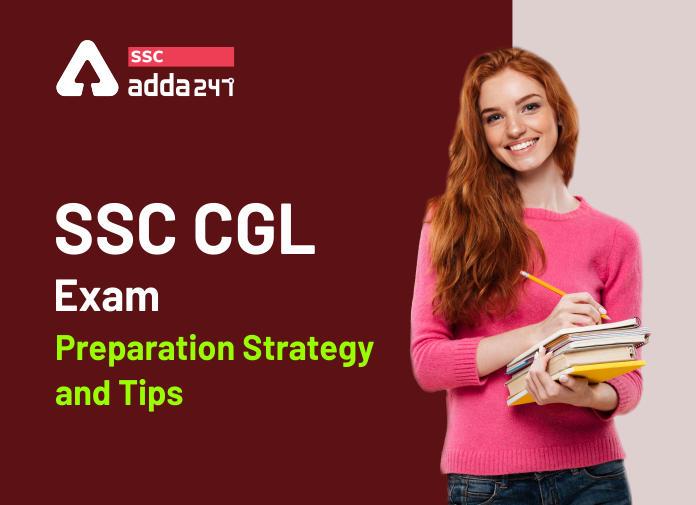 SSC CGL परीक्षा की तैयारी की स्ट्रेटजी और टिप्स : जानिए कैसे करें SSC CGL टियर 1 परीक्षा में अधिकतम स्कोर_40.1