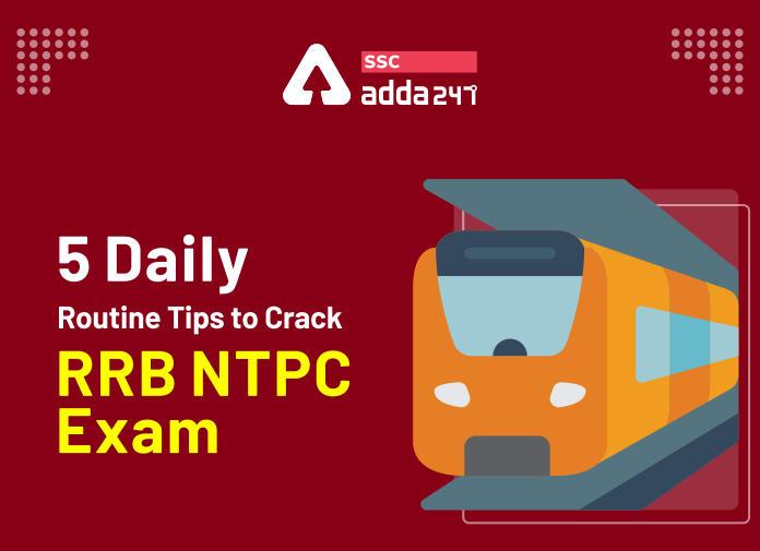 यहाँ देखें RRB NTPC परीक्षा क्रैक करने के 5 डेली रूटीन टिप्स_40.1