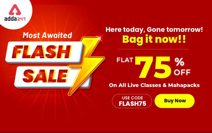 Adda247 फ्लैश सेल के साथ करें अपने सपने साकार: सभी लाइव क्लासेस और महापैक पर पायें 75% की छूट_40.1