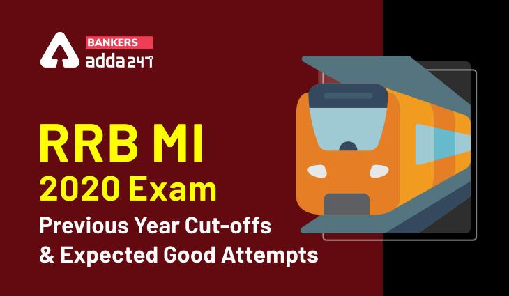 RRB MI परीक्षा 2020 -यहाँ देखें पिछले वर्ष के कट-ऑफ और गुड एटेम्पट_40.1