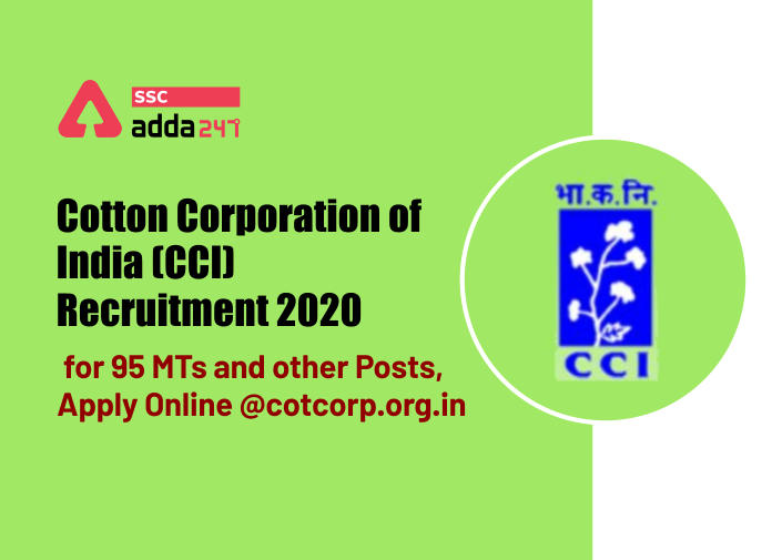कॉटन कॉर्पोरेशन ऑफ़ इंडिया भर्ती 2020: 95 CCI MT और अन्य पदों पर भर्ती के लिए करें ऑनलाइन आवेदन_40.1
