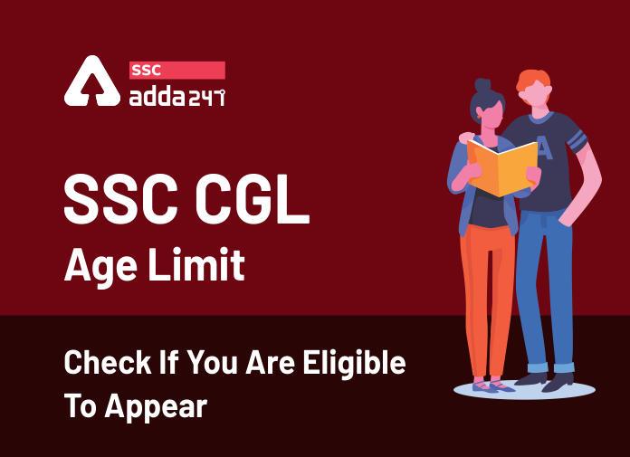 SSC CGL आयु सीमा: यहाँ देखें कौन हैं CGL के लिए पात्र_40.1