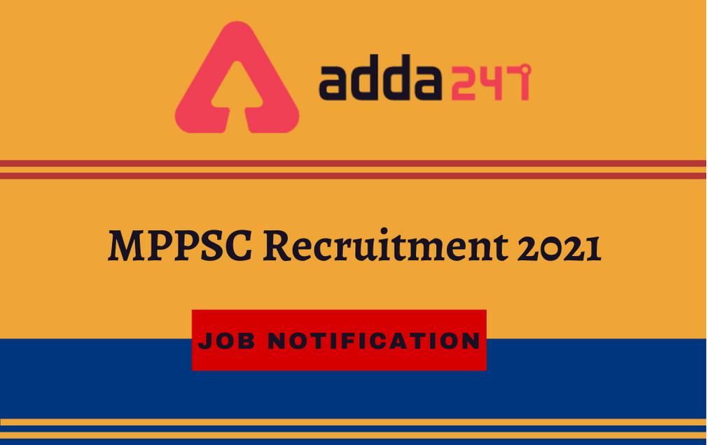 MPPSC भर्ती 2021 अधिसूचना जारी: 235 रिक्तियों के लिए करें ऑनलाइन आवेदन_40.1