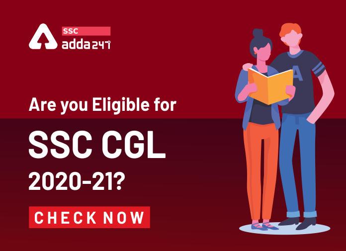 जानिए कौन है SSC CGL 2020-21 के लिए Eligible?_40.1