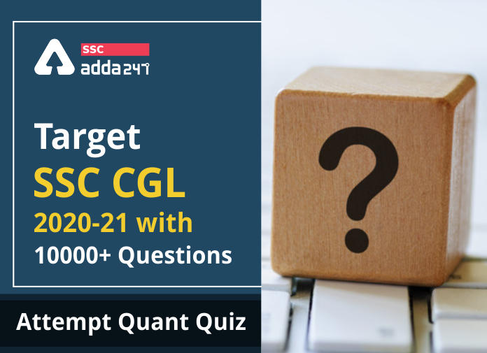 टारगेट SSC CGL | 10,000+ प्रश्न | SSC CGL के लिए गणित के प्रश्न : 123 वाँ दिन_40.1
