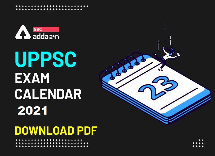 UPPSC परीक्षा कैलेण्डर 2021-22 जारी: आधिकारिक नोटिस देखें_40.1