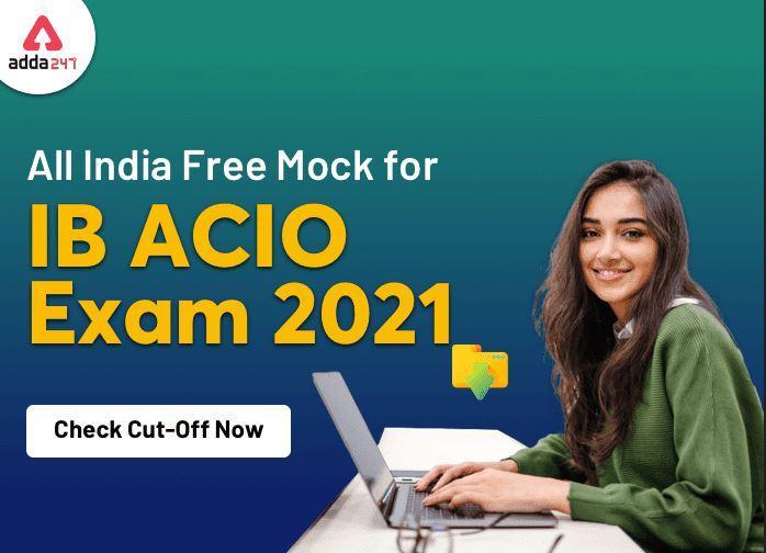 Adda247 IB ACIO परीक्षा 2021 ऑल इंडिया मॉक का कट ऑफ जारी: यहाँ देखें क्या हैं कट ऑफ_40.1