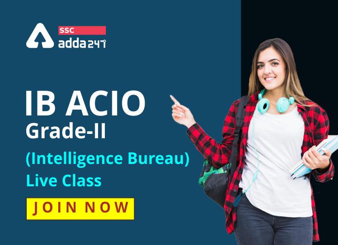 IB ACIO Grade-II (Intelligence Bureau) Live Class: अभी ज्वाइन करें_40.1
