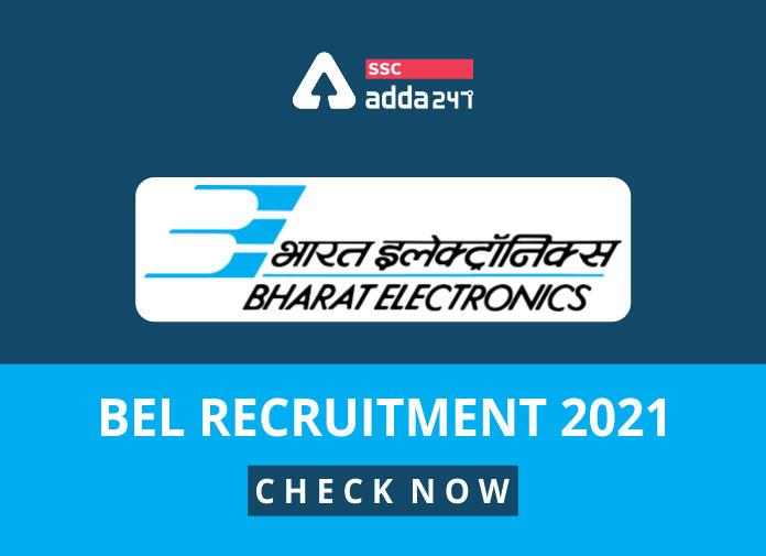 BEL भर्ती 2021: इंजीनियरिंग सहायक प्रशिक्षु और तकनीशियन पदों के लिए अभी आवेदन करें_40.1