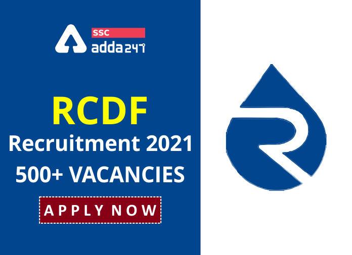 RCDF भर्ती 2021: मैनेजर, जेई और अन्य पदों की 500+ रिक्तियों के लिए करें ऑनलाइन आवेदन_40.1