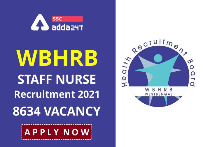 WBHRB स्टाफ नर्स भर्ती 2021: 8634 रिक्तियों के लिए करें ऑनलाइन आवेदन_40.1