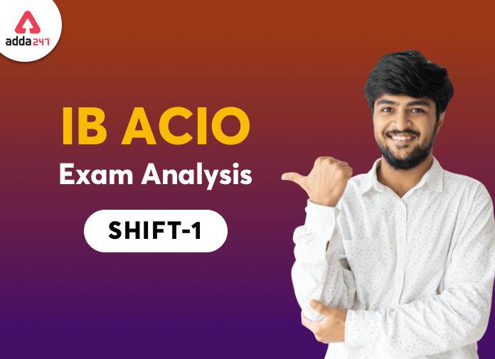 IB ACIO Exam Analysis: यहाँ देखें 18 फरवरी के शिफ्ट-1 की परीक्षा का विस्तृत विश्लेषण_40.1
