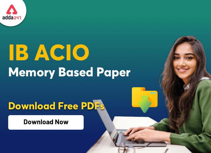 IB ACIO Memory Based Paper | FREE PDF| यहाँ से करें डाउनलोड_40.1
