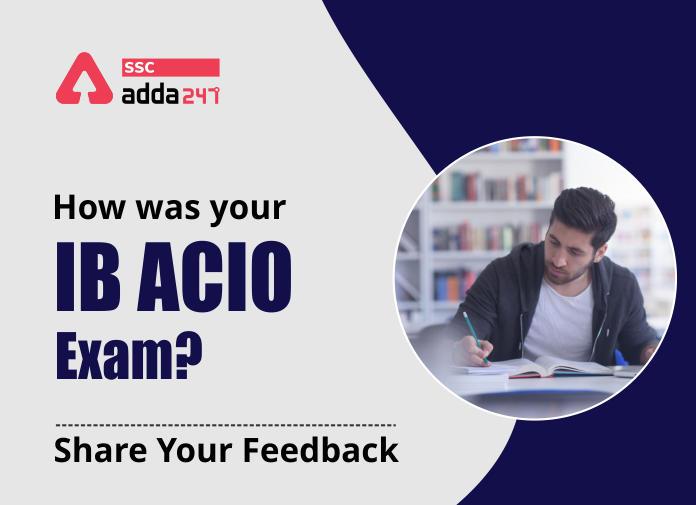 कैसी रही आपकी IB ACIO की परीक्षा? हमारे साथ साझा करें अपने अनुभव_40.1