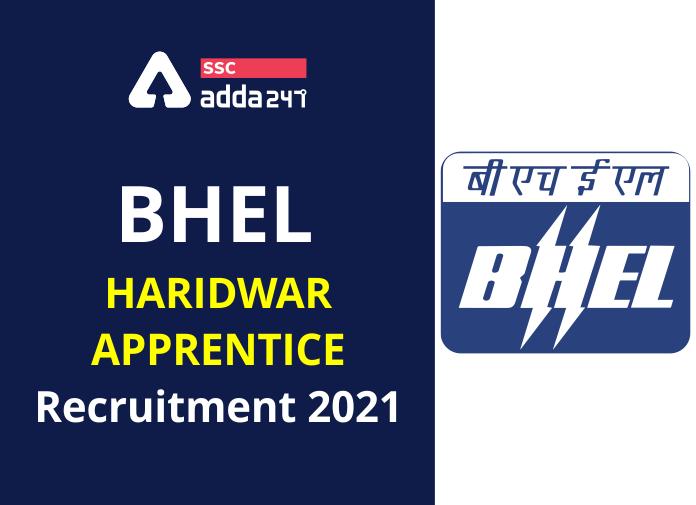 BHEL हरिद्वार अपरेंटिस भर्ती 2021: 281 ट्रेड अपरेंटिस पदों के लिए अभी आवेदन करें_40.1