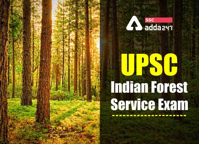 UPSC IFS परीक्षा: भारतीय वन सेवा अधिसूचना 2021 जारी(UPSC IFS Exam: Indian Forest Service Notification 2021 is Out)_40.1