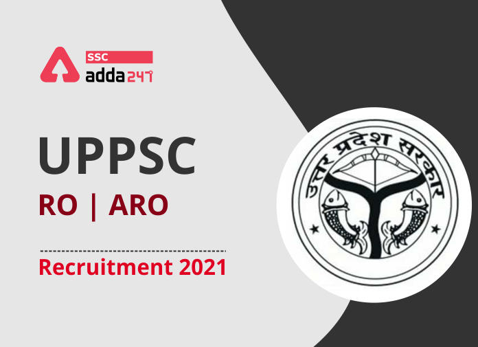 UPPSC RO / ARO भर्ती 2021 : ऑनलाइन आवेदन की अंतिम तिथि बढ़ी_40.1