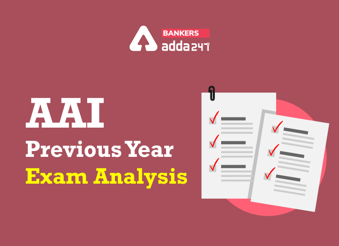 AAI विगत वर्ष का परीक्षा विश्लेषण: यहाँ देखें टॉपिक वाइज विश्लेषण_40.1