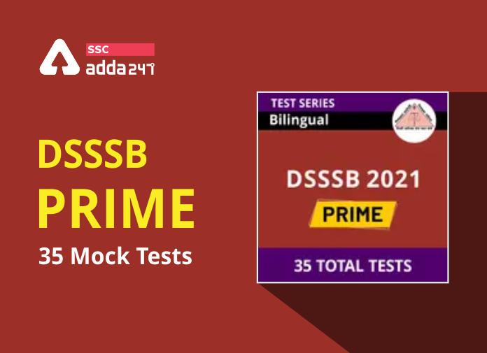 DSSSB PRIME: सभी DSSSB परीक्षा 2021 के लिए Mock Tests_40.1