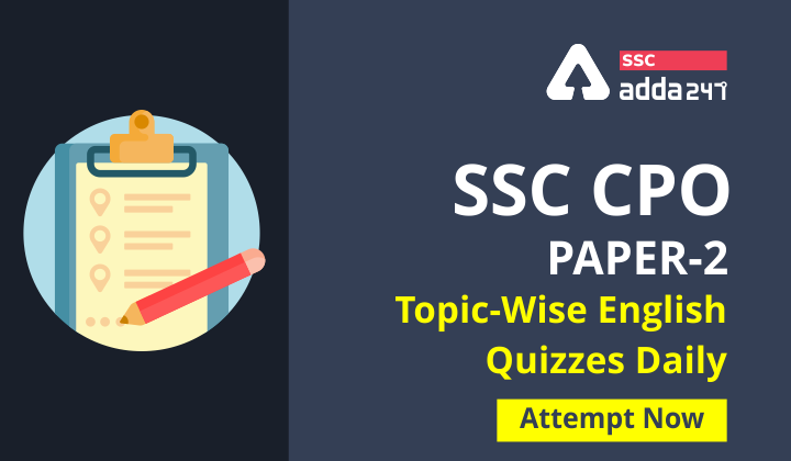 SSC CPO Paper-2: Topic-Wise English Quizzes Daily: यहाँ से करें Attempt_40.1