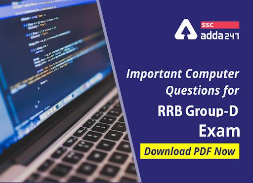 RRB ग्रुप-D परीक्षा के लिए कंप्यूटर के महत्वपूर्ण प्रश्न : यहाँ से करें PDF डाउनलोड_40.1