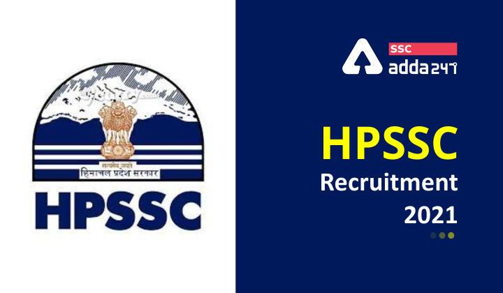HPSSC भर्ती 2021: विभिन्न पदों की 379 वैकेंसी के लिए आवेदन की अंतिम तिथि बढ़ी: यहाँ देखें पूरी जानकारी_40.1
