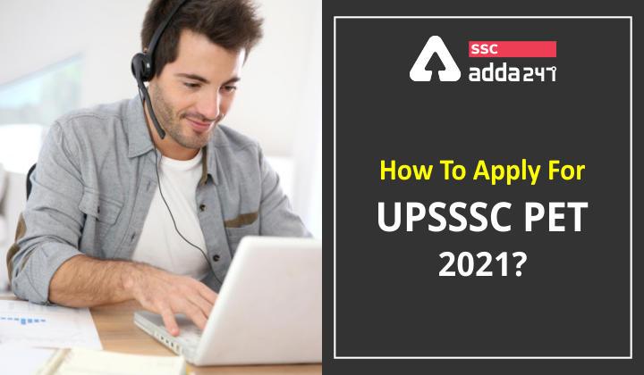 जानिए UPSSSC PET 2021 के लिए आवेदन कैसे करें?_40.1