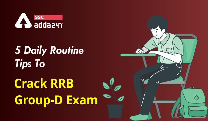 RRB ग्रुप-D परीक्षा को क्रैक करने के 5 महत्वपूर्ण टिप्स : जानिए कैसे करें तैयारी_40.1