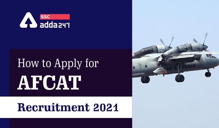जानिए AFCAT भर्ती 2021 के लिए आवेदन कैसे करें?_40.1