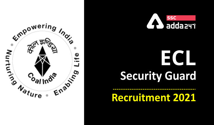 ECL सिक्योरिटी गार्ड भर्ती 2021: 1086 रिक्तियों के लिए अधिसूचना जारी, यहां देखें भर्ती की पात्रता, चयन प्रक्रिया संबंधी सभी जानकारी_40.1