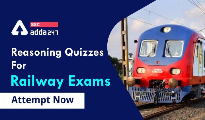 रेलवे परीक्षाओं के लिए रीजनिंग क्विज : 1500+ प्रश्न यहाँ से करें एटेम्पट_40.1