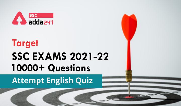 SSC परीक्षा 2021-22 : टॉपिक-वाइज अंग्रेजी क्विज़ अभी करें एटेम्पट_40.1