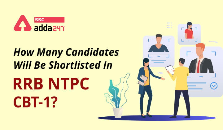 RRB NTPC CBT-1 में कितने उम्मीदवारों को शॉर्टलिस्ट किया जाएगा?_40.1