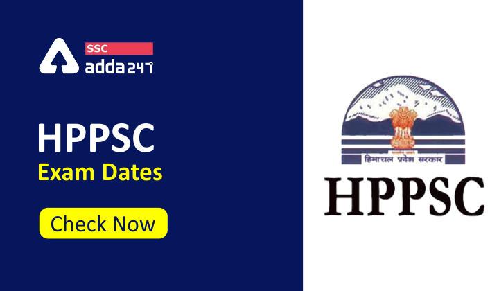 HPPSC की नयी परीक्षा तिथि 2021 घोषित : जानिए कब होगी परीक्षा_40.1