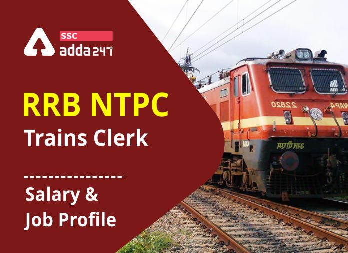 RRB NTPC ट्रेन क्लर्क सैलरी और जॉब प्रोफाइल: यहाँ देखें वैकेंसी, जॉब प्रोफाइल और वेतन की पूरी जानकारी_40.1