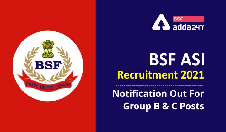 बीएसएफ भर्ती 2021: ग्रुप बी और सी पदों के लिए 110 रिक्तियां_40.1