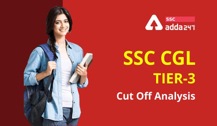 SSC CGL टियर-3 Cut Off Analysis : यहाँ देखें विस्तृत कट-ऑफ विश्लेषण_40.1