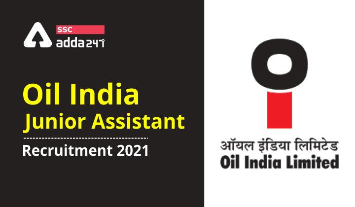 ऑयल इंडिया जूनियर असिस्टेंट भर्ती 2021 : यहाँ देखें भर्ती की पात्रता, चयन प्रक्रिया और आवेदन प्रक्रिया से जुड़ी सभी जानकारी_40.1