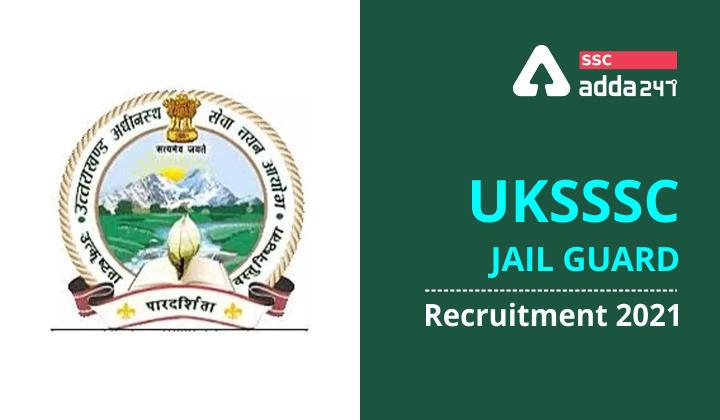 UKSSSC जेल गार्ड भर्ती 2021: 213 रिक्तियों के लिए अभी करें आवेदन_40.1