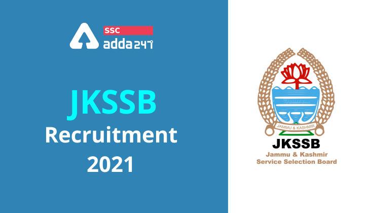 JKSSB Recruitment 2021: JKSSB भर्ती 2021 के विभिन्न वैकेंसी के लिए करें ऑनलाइन आवेदन_40.1