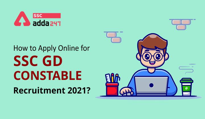 SSC GD कांस्टेबल भर्ती 2021 के लिए ऑनलाइन आवेदन करने का आखिरी दिन आज; जानिए कैसे करें SSC GD कांस्टेबल भर्ती 2021 के लिए अप्लाई_40.1
