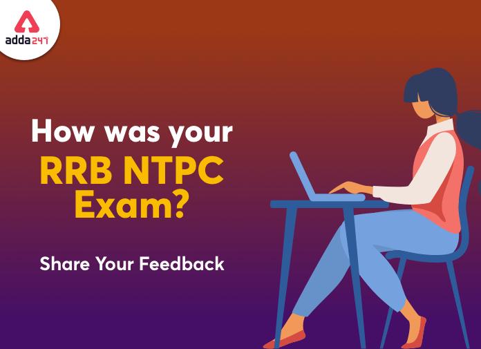 कैसी रही आपकी RRB NTPC CBT 1 की परीक्षा? हमारे साथ साझा करें अपने Feedback_40.1