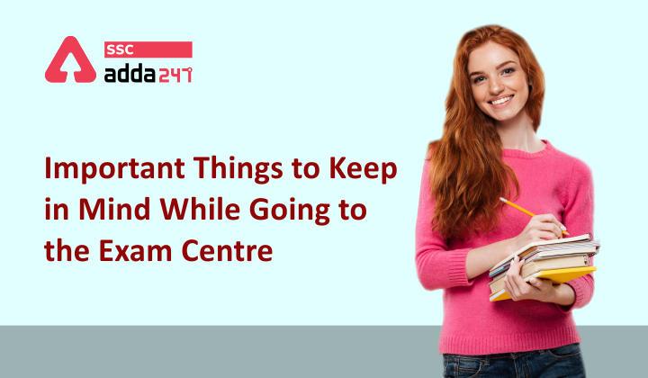 परीक्षा केंद्र में जाते समय ध्यान रखने योग्य महत्वपूर्ण बातें_40.1