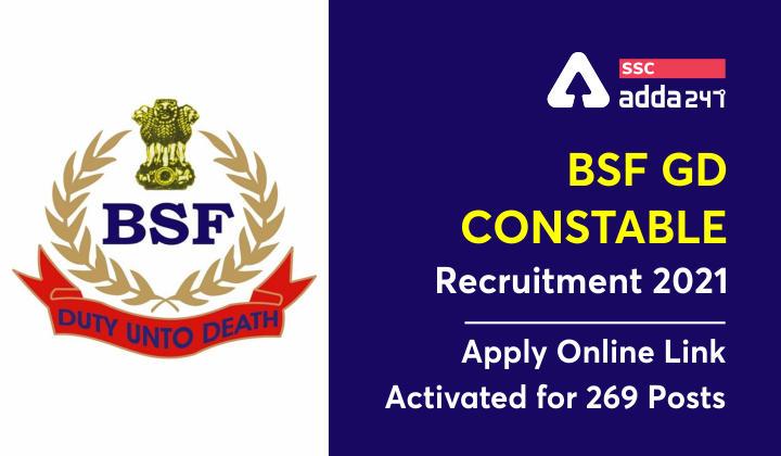 BSF GD कांस्टेबल भर्ती 2021 : 269 पदों के लिए ऑनलाइन अप्लाई शुरू_40.1