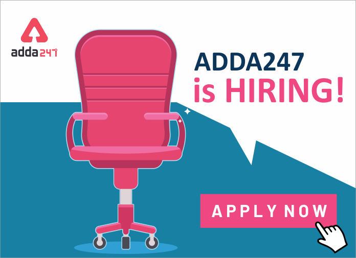 Adda247 कर रहा है SSC, बैंक और टीचिंग परीक्षा के कंटेंट डेवलपर की भर्ती : यहाँ देखें पूरी जानकारी_40.1